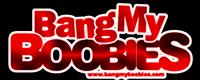 Visit Bangmyboobies.com
